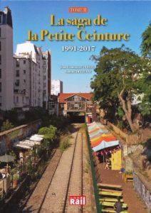La Saga de la Petite Ceinture Tome II 1991-2017