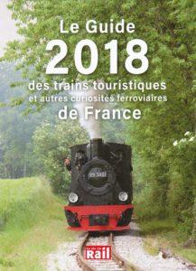 Le Guide 2018 des trains touristiques et autres curiosités ferroviaires