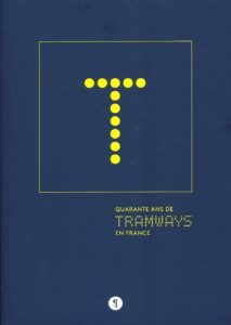 Quarante ans de Tramways en France